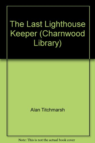 9780708991961: The Last Lighthouse Keeper (Charnwood Library)