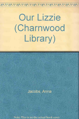 9780708992012: Our Lizzie (CH) (Charnwood Library)