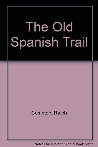 The Old Spanish Trail: Compton, Ralph