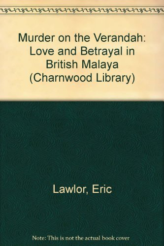 9780708992432: Murder on the Verandah: Love and Betrayal in British Malaya (Charnwood Library)