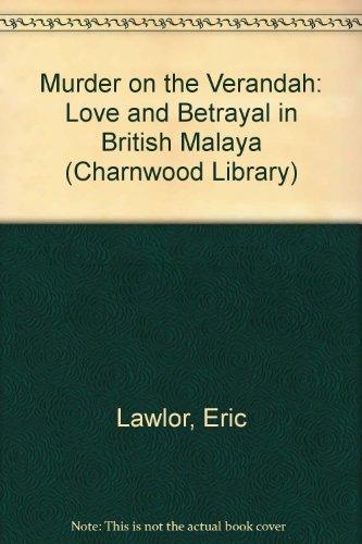 9780708992432: Murder on the Verandah: Love and Betrayal in British Malaya (Charnwood Library)
