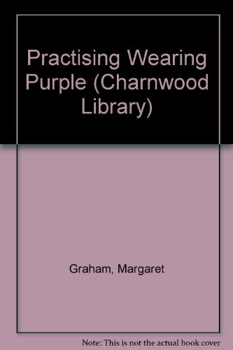 9780708992722: Practising Wearing Purple (CH) (Ulverscroft General Fiction)
