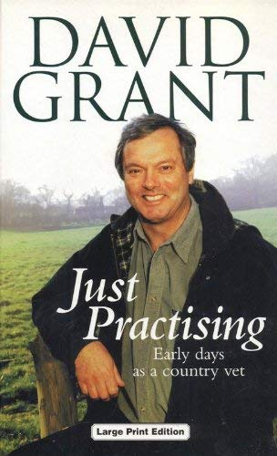 9780708992852: Just Practising: Early Days as a Country Vet (Charnwood Library)