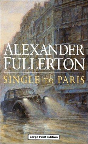 Single to Paris: Alexander Fullerton