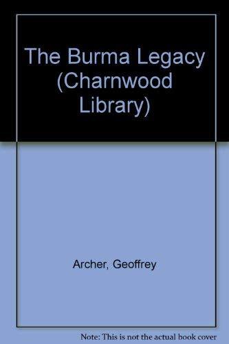 9780708993699: The Burma Legacy (Charnwood Library)