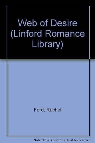 Web of Desire (Linford Romance Library): Ford, Rachel