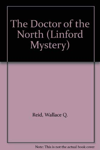 9780708998915: The Doctor Of The North (LIN) (Linford Mystery)
