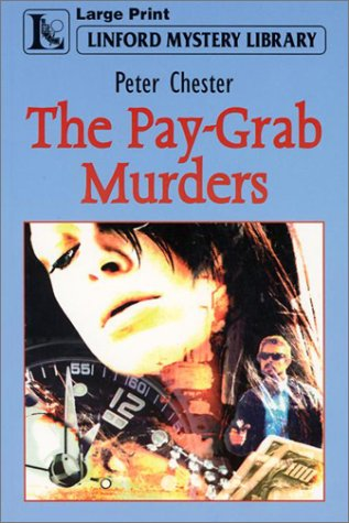 The Pay-Grab Murders (Linford Mystery Library): Chester, Peter