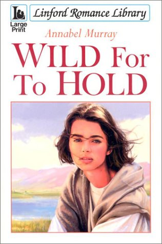 9780708999431: Wild For To Hold (LIN) (Linford Romance Library)