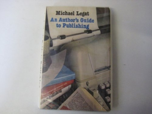 9780709005100: An Author's Guide to Publishing