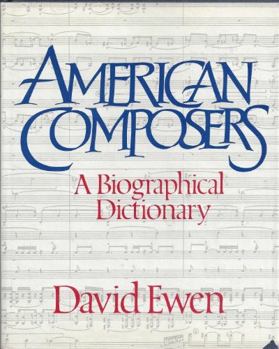 American Composers: A Biographical Dictionary
