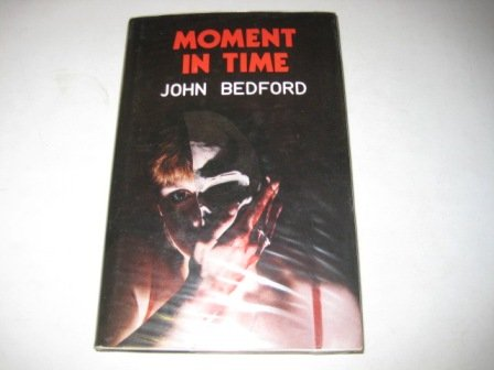 Moment in Time.: John Bedford .