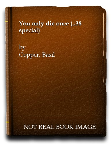 You only die once (.38 special) [Hardcover] by BASIL COPPER: BASIL COPPER