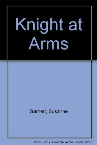 Knight at Arms: Garnett, Susanne