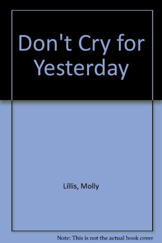 DON'T CRY FOR YESTERDAY