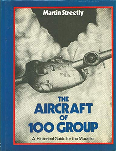 9780709010432: The Aircraft of 100 Group: A Historical Guide for the Modeller
