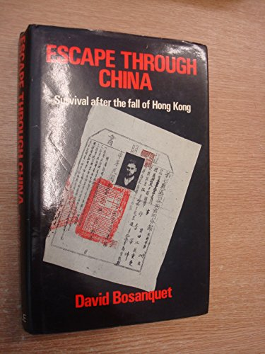 Escape Through China: Bosanquet, David