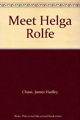 9780709014386: Meet Helga Rolfe
