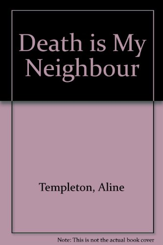 9780709017165: Death Is My Neighbour