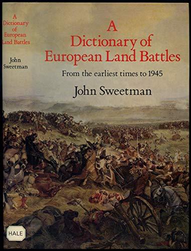 Dictionary of European Land Battles: Editor-John Sweetman