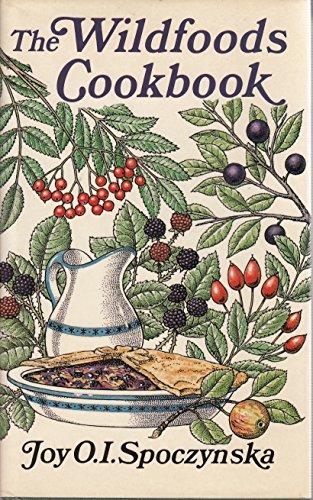 Wild Foods Cook Book: Spoczynska, Joy O.I.