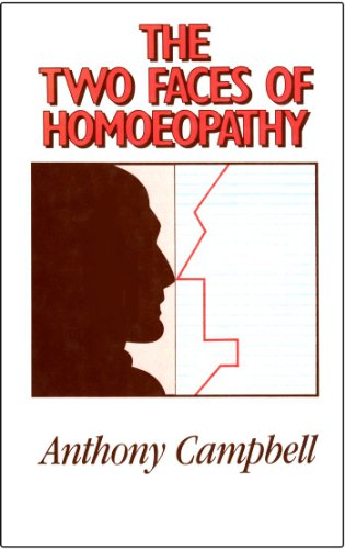 The Two Faces of Homoeopathy.: Anthony Campbell.