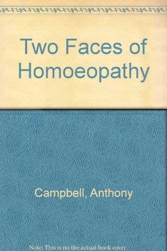 The Two Faces of Homoeopathy: Campbell, Anthony