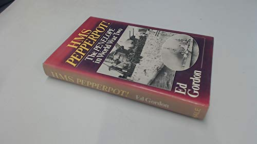 HMS PEPPERPOT! The Penelope in World War: Gordon, Ed