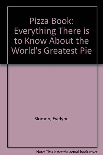 9780709026266: Pizza Book: Everything There Is to Know About the World's Greatest Pie