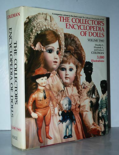 The Collector's Encyclopedia of Dolls - Volume 2(two) (3,000 Illustrations)