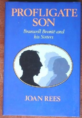 Profligate Son: Branwell Brontë and His Sisters
