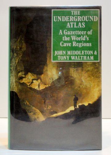 The Underground Atlas: A Gazetteer of the: Middleton, John
