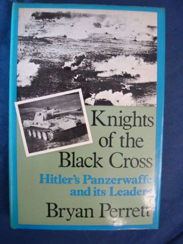 9780709028062: Knights of the Black Cross: Hitler's Panzerwaffe and its leaders