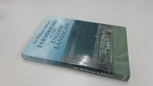Farmhouses in the English Landscape: Addison, Sir William