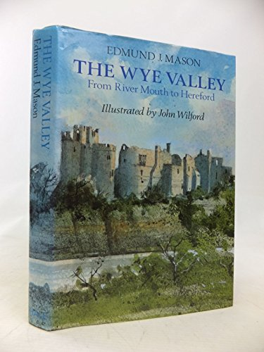 9780709029649: The Wye Valley: From River Mouth to Hereford