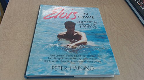 9780709029717: Elvis in Private: Unofficial Views of the King