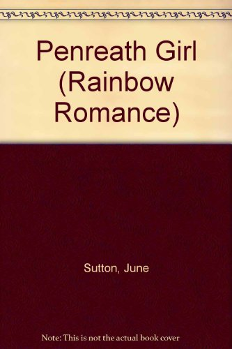 Penreath Girl (Rainbow Romance): Sutton, June