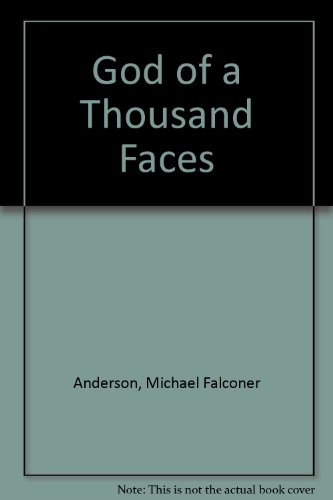 God of a Thousand Faces: Anderson, Michael Falconer