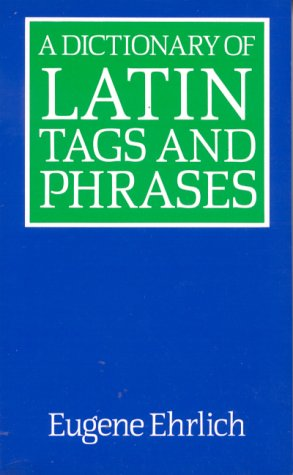A Dictionary of Latin Tags and Phrases. 9780709031451 Don't be intimidated by the likes of lawyers with their in flagrante delicto and caveat emptor; with this highly entertaining ready refe