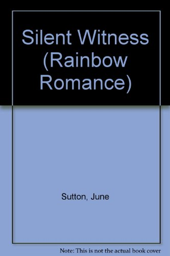 Silent Witness (Rainbow Romance): Sutton, June