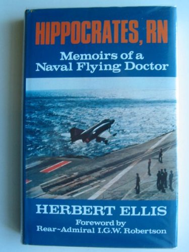 9780709032694: Hippocrates, RN: Memoirs of a Naval Flying Doctor