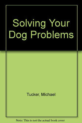 9780709032977: Solving Your Dog Problems