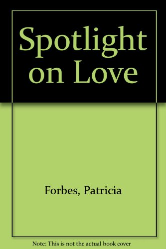 Spotlight on Love (0709036582) by Forbes, Patricia