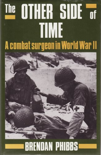 9780709036661: The other side of time: a combat surgeon in World War II