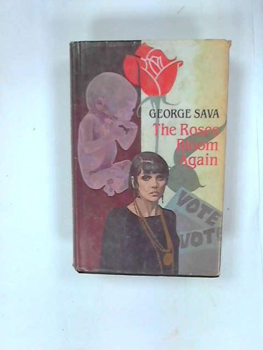 The Roses Bloom Again: Sava, George