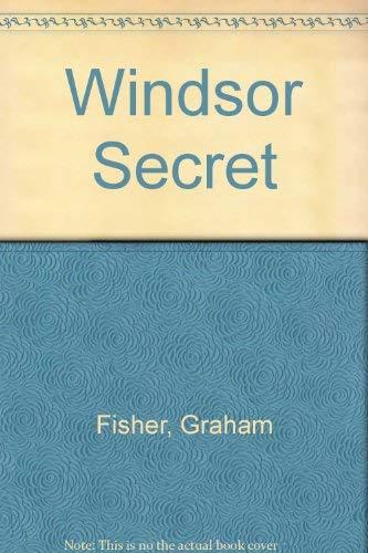 The Windsor Secret: Fisher, Graham