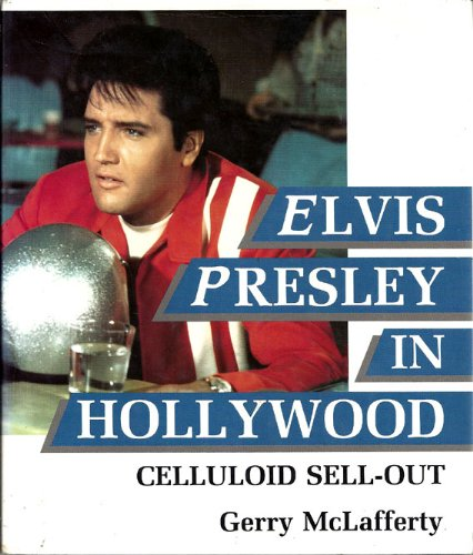 9780709037279: Elvis Presley in Hollywood: Celluloid Sell Out