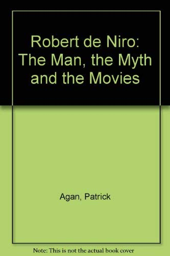 9780709037637: Robert de Niro: The Man, the Myth and the Movies