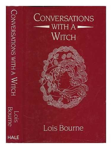 CONVERSATIONS WITH A WITCH: Bourne, Lois