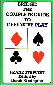 Bridge: The Complete Guide To Defensive Play (9780709038344) by Frank Stewart